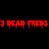 3 Dead Freds