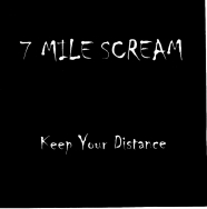 7 MILE SCREAM