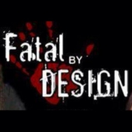Fatal By Design