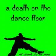 A Death On The Dance Floor