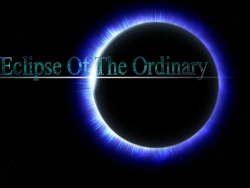 Eclipse of the Ordinary